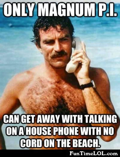 Only Magnum P.I. can get away with talking on a house phone with no cord on a beach