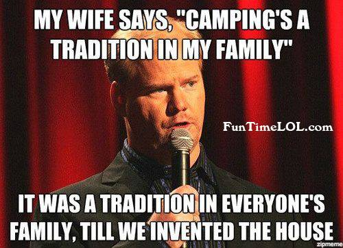 Camping's a tradition in my family