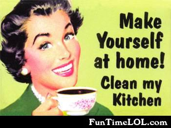 make yourself at home! Clean my kitchen