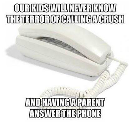Our kids will never know the terror of calling a crush