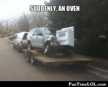 Suddenly, an oven