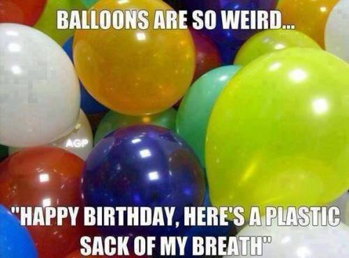 balloons are so weird