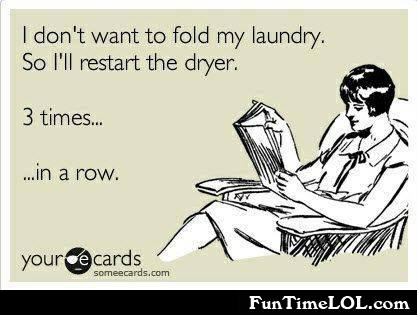 I don't want to fold my laundry so I'll restart my dryer