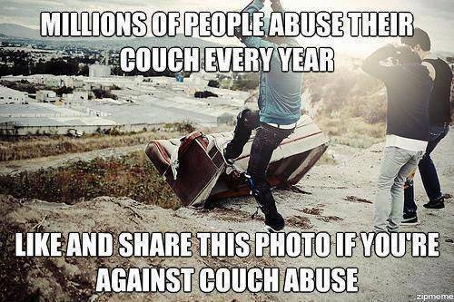 millions of people abuse their couch every year