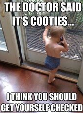 The doctor said it's cooties