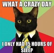 What a crazy day. I only had 15 hours of sleep